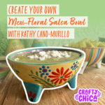 Mexi-Floral Salsa Bowl Workshop